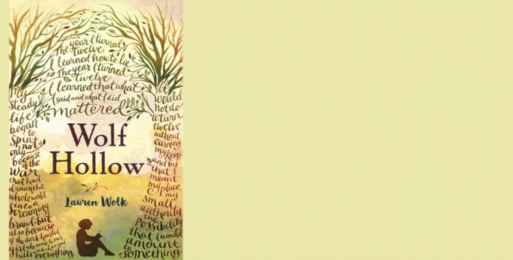 "Juvenile Book Review: ""Wolf Hollow"" by Lauren Wolk"
