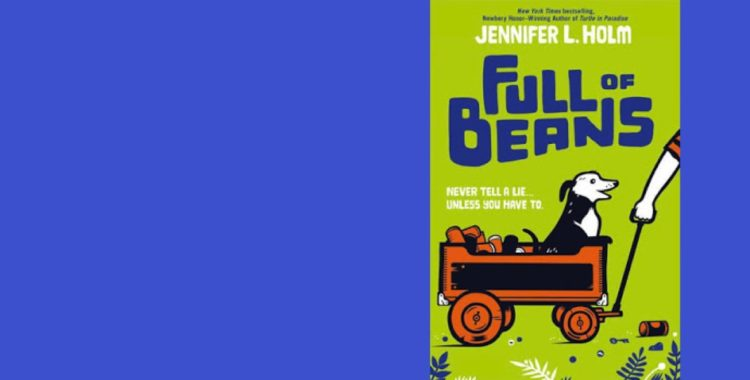 """Juvenile Book Review: """"Full of Beans"""" by Jennifer L. Holm"""