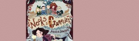 "Juvenile Book Review: ""Nooks and Crannies"" by Jessica Lawson"