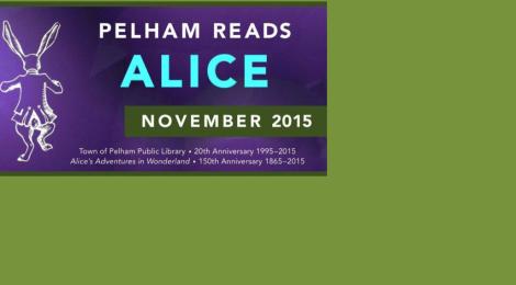 "Pelham Reads Through This Sunday, Plus the Story Behind Pelham Reads' ""Alice in Wonderland"""