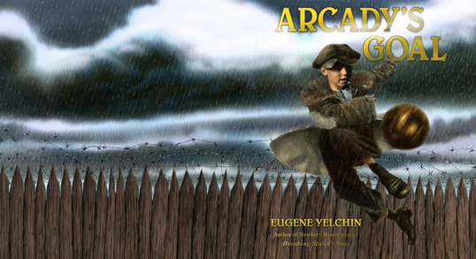 """Children's Book Review: """"Arcady's Goal,"""" the Tale of a Soviet Orphan"""